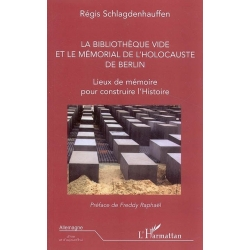LA BIBLIOTHEQUE VIDE ET LE MEMORIAL DE L'HOLOCAUSTE DE BERLIN