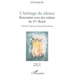 L'HERITAGE DU SILENCE : RENCONTRES AVEC DES ENFANTS DU 3e REICH