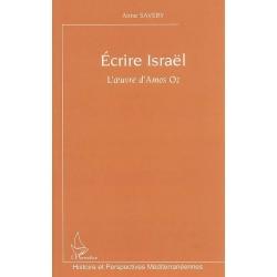 ECRIRE ISRAËL - L'OEUVRE D'AMOS OZ