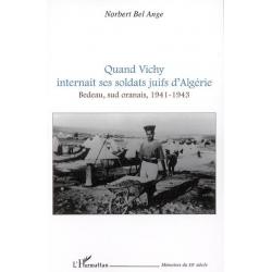 QUAND VICHY INTERNAIT SES SOLDATS JUIFS D'ALGERIE, 1941-1943