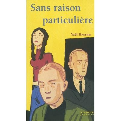 SANS RAISON PARTICULIERE