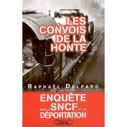 LES CONVOIS DE LA HONTE ENQUETE SUR LA SNCF ET LA DEPORTATION (1941-1945)