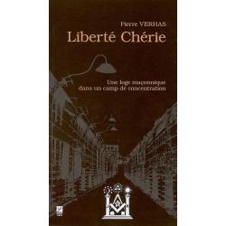LIBERTE CHERIE : UNE LOGE MACONNIQUE DANS UN CAMP DE CONCENTRATION