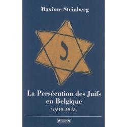LA PERSECUTION DES JUIFS EN BELGIQUE (1940-1945)