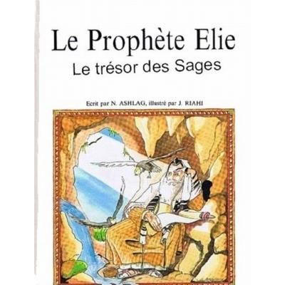 LE PROPHETE ELIE - LE TRESOR DES SAGES
