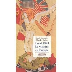 8 MAI 1945 LA VICTOIRE EN EUROPE