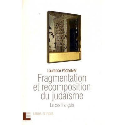FRAGMENTATION ET RECOMPOSITION DU JUDAISME