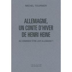ALLEMAGNE, UN CONTE D'HIVER DE HENRI HEINE