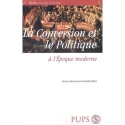 LA  CONVERSION ET LE POLITIQUE A L'EPOQUE MODERNE