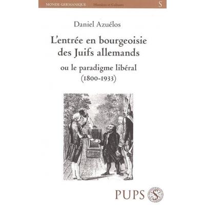 L'ENTREE EN BOURGEOISIE DES JUIFS ALLEMANDS