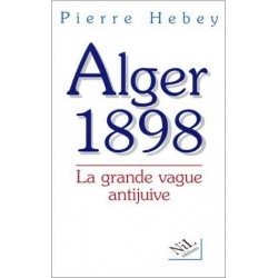 ALGER 1898 : LA GRANDE VAGUE ANTIJUIVE