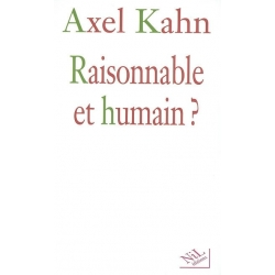 RAISONNABLE ET HUMAIN ?
