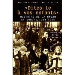 DITES LE  A VOS ENFANTS : HISTOIRE DE LA SHOAH EN EUROPE