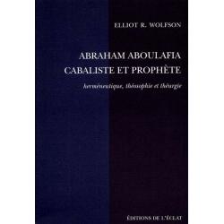 ABRAHAM ABOULAFIA, CABALISTE ET PROPHETE