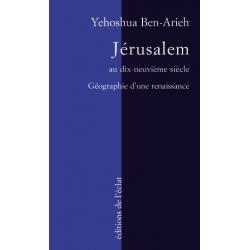 JERUSALEM AU XIXE SIECLE : GEOGRAPHIE D'UNE RENAISSANCE