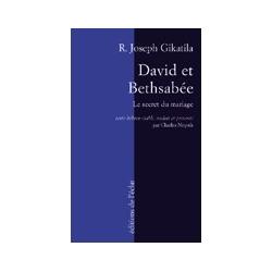DAVID ET BETHSABEE : LE SECRET DU MARIAGE