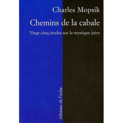 CHEMINS DE LA CABALE - 25 ETUDES SUR LA MYSTIQUE JUIVE