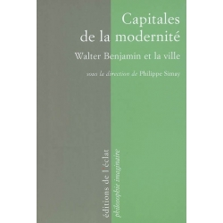 CAPITALES DE LA MODERNITE : WALTER BENJAMIN ET LA VILLE