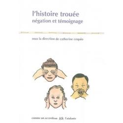 L'HISTOIRE TROUEE  - NEGATION ET TEMOIGNAGE