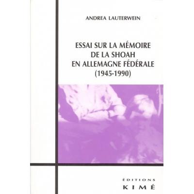 ESSAI SUR LA MEMOIRE DE LA SHOAH EN ALLEMAGNE FEDERALE