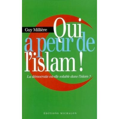 QUI A PEUR DE L'ISLAM !