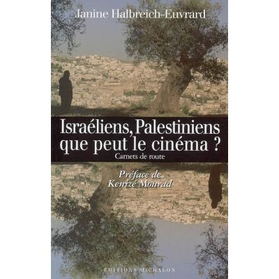 ISRAELIENS, PALESTINIENS QUE PEUT LE CINEMA