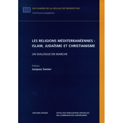 LES RELIGIONS MEDITERANEENNES:ISLAM,JUDAÏSME,CHRISTIANNISME