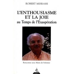 L'ENTHOUSIASME ET LA JOIE AU TEMPS DE L'EXASPERATION