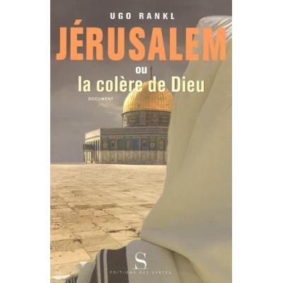 JERUSALEM OU LA COLERE DE DIEU