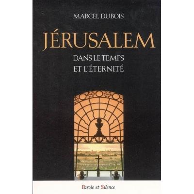 JERUSALEM DANS LE TEMPS ET L'ETERNITE
