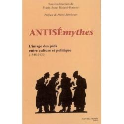 ANTISEMYTHES : L'IMAGE DES JUIFS ENTRE CULTURE ET POLITIQUE
