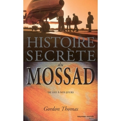 HISTOIRE SECRETE DU MOSSAD