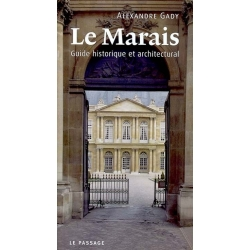 LE MARAIS : GUIDE HISTORIQUE ARCHITECTURAL