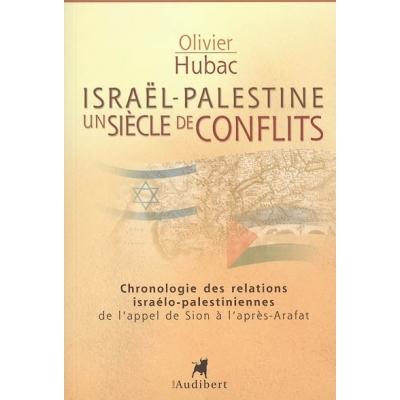 ISRAEL-PALESTINE : UN SIECLE DE CONFLITS