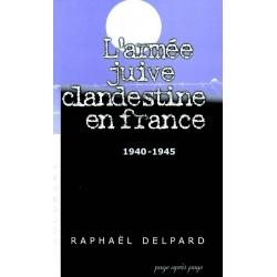 L'ARMEE JUIVE CLANDESTINE EN FRANCE 40-45