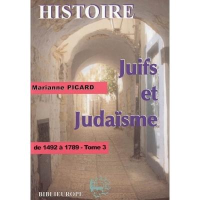 JUIFS ET JUDAISME DE 1492 A 1989 TOME III