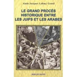 LE GRANDS PROCES HISTORIQUE ENTRE LES JUIFS ET LES ARABES
