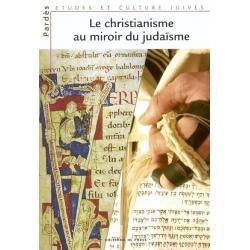 LE CHRISTIANISME AU MIROIR DU JUDAISME