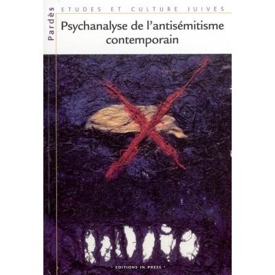 PSYCHANALYSE DE L'ANTISEMITISME CONTEMPORAIN