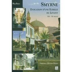 SMYRNE -EVOCATION D'UNE ECHELLE DU LEVANT XIXE-XXE SIECLES