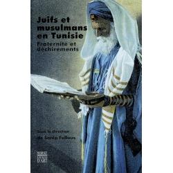 JUIFS ET MUSULMANS EN TUNISIE, FRATERNITE ET DECHIREMENTS