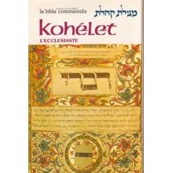 LA BIBLE COMMENTEE : KOHELET / L'ECCLESIASTE