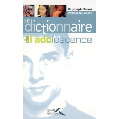 DICTIONNAIRE DE L'ADOLESCENCE
