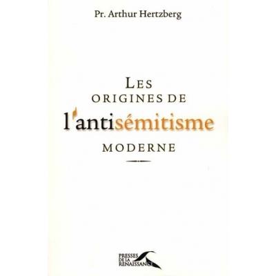 LES ORIGINES DE L'ANTISEMITISME MODERNE