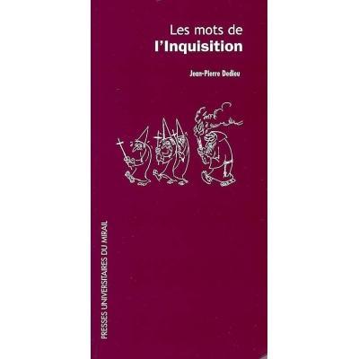 LES MOTS DE L'INQUISITION