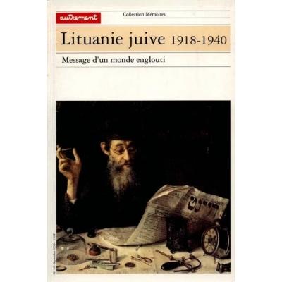 LITUANIE JUIVE 1918-1940 : UN MESSAGE D'UN MONDE ENGLOUTI