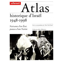 ATLAS HISTORIQUE D'ISRAEL 1948-1998
