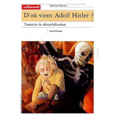 D'OU VIENT ADOLF HITLER? TENTATIVE DE DEMYTHIFICATION