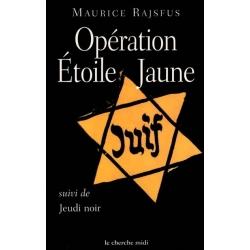 OPERATION ETOILE JAUNE SUIVI DE JEUDI NOIR