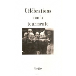 CELEBRATIONS DANS LA TOURMENTE